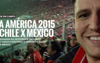 Apostador em Campo #17 – Copa America 2015 – Chile x México